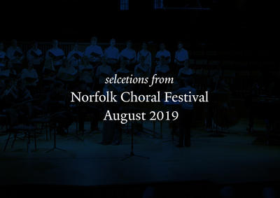 Selections from the Norfolk Choral Festival 2019 concert